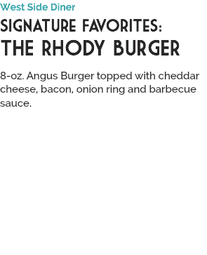 West Side Diner Signature Favorites: THE RHODY BURGER 
