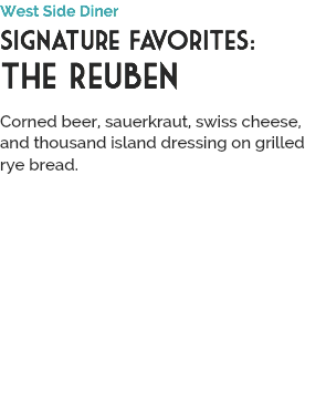 West Side Diner Signature Favorites: The Reuben 